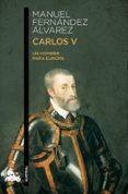 CARLOS V. UN HOMBRE PARA EUROPA - 9788467033946 - MANUEL FERNANDEZ ALVAREZ