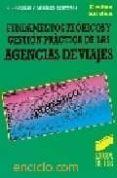 FUNDAMENTOS TEORICOS Y GESTION PRACTICA DE LAS AGENCIAS DE VIAJES - 9788477384946 - MARIA ANGELES GONZALEZ COBREROS