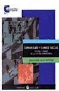 COMUNIDAD Y CAMBIO SOCIAL: TEORIA Y PRAXIS DE LA ACCION COMUNITAR IA - 9788478842346 - VV.AA.