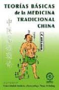 TEORIAS BASICAS DE LA MEDICINA TRADICIONAL CHINA - 9788483520246 - VV.AA.