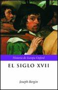 EL SIGLO XVII: EUROPA, 1598-1715 - 9788484323846 - JOSEPH BERGIN