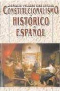 CONSTITUCIONALISMO HISTORICO ESPAÑOL (6ª EDICION) - 9788484811046 - ANTONIO TORRES DEL MORAL