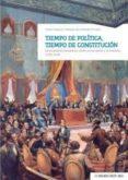 TIEMPO DE POLITICA, TIEMPO DE CONSTITUCION. LA MONARQUIA HISPANIC A ENTRE LA REVOLUCION Y LA REACCION (1780-1840) - 9788490456446 - ENCARNA GARCIA MONERRIS