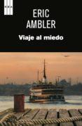 viaje al miedo. (ebook)-eric ambler-9788490561546