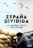 LA ESPAÑA DIVIDIDA - 9788490604946 - VV.AA.