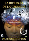 la biología de la creencia (edición 10º aniversario) (ebook)-bruce h. lipton-9788490607046
