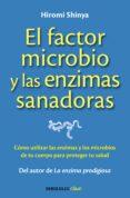 EL FACTOR MICROBIO Y LAS ENZIMAS SANADORAS - 9788490625446 - HIROMI SHINYA