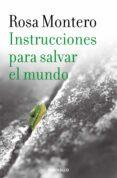 INSTRUCCIONES PARA SALVAR EL MUNDO - 9788490629246 - ROSA MONTERO