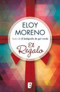 EL REGALO (EBOOK) - 9788490691946 - ELOY MORENO OLARIA