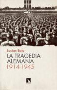 la tragedia alemana, 1914-1945 (ebook)-lucian boia-9788490974346