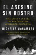 EL ASESINO SIN ROSTRO - 9788491871446 - MICHELLE MCNAMARA