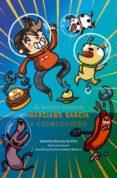 las aventuras reunidas de marciano garcia & cosmochucho-gabriel garcia de oro-purificacion hernandez molero-9788492918546
