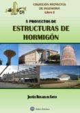 CINCO PORYECTOS DE ESTRUCTURAS DE HORMIGON - 9788492970346 - JESUS ROSANES SOTO
