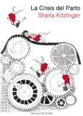 LA CRISIS DEL PARTO - 9788494340246 - SHEILA KITZINGER