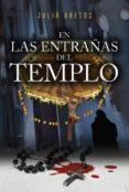 EN LAS ENTRAÑAS DEL TEMPLO - 9788494708046 - JULIÀ BRETOS
