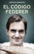 EL CODIGO FEDERER - 9788494785146 - STEFANO SEMERARO