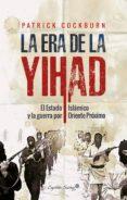 la era de la yihad (ebook)-patrick cockburn-9788494987946