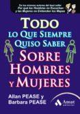 TODO LO QUE SIEMPRE QUISO SABER SOBRE HOMBRES Y MUJERES - 9788497353946 - ALLAN PEASE