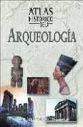 ATLAS HISTORICO DE LA ARQUEOLOGIA - 9788497647946 - NICK CONSTABLE