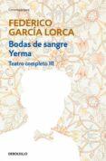 TEATRO COMPLETO (T. III): BODAS DE SANGRE; YERMA - 9788497933346 - FEDERICO GARCIA LORCA
