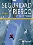 SEGURIDAD Y RIESGO EN ROCA Y HIELO. VOL. II - 9788498290646 - PIT SCHUBERT