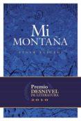 MI MONTAÑA (PREMIO DESNIVEL DE LITERATURA 2010) - 9788498292046 - EIDER ELIZEGI