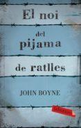 EL NOI DEL PIJAMA DE RATLLES - 9788499300146 - JOHN BOYNE