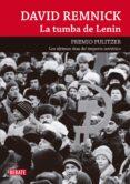 LA TUMBA DE LENIN - 9788499920146 - DAVID REMNICK