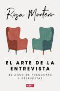 EL ARTE DE LA ENTREVISTA (EBOOK) - 9788499929446 - ROSA MONTERO