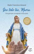Libro de Kindle no descargando a iphone SOU TODO TEU, MARIA 9788553391646 de PADRE FRANCISCO AMARAL in Spanish MOBI CHM FB2