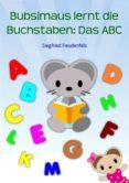 Descargar mp3 gratis ebook BUBSIMAUS LERNT DIE BUCHSTABEN: DAS ABC in Spanish