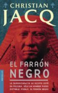 EL FARAON NEGRO - 9788408080756 - CHRISTIAN JACQ