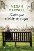 EL DÍA QUE EL CIELO SE CAIGA (EBOOK) - 9788408158356 - MEGAN MAXWELL
