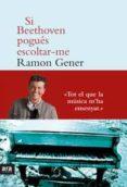 SI BEETHOVEN POGUES ESCOLTAR-ME - 9788415642756 - RAMON GENER