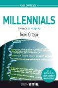 MILLENNIALS: INVENTA TU FUTURO - 9788416125456 - IÑAKI ORTEGA