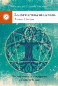 LA ESTRUCTURA DE LA NADA - 9788416145256 - ANTONI LLORENS