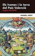 els homes i la terra del país valencià (xvi-xviii)-manuel ardit-9788416260256