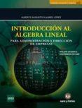INTRODUCCION AL ALGEBRA LINEAL PARA ADMINISTRACION Y DIRECCION DE EMPRESAS - 9788416466856 - ALBERTO AUGUSTO ALVAREZ LOPEZ
