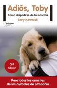 ¡ADIOS, TOBY! (3ª ED.) - 9788416620456 - GARY KOWALSKI
