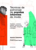TÉCNICAS DE PATRONAJE DE PRENDAS INFANTILES DE MODA - 9788416851256 - VV.AA.