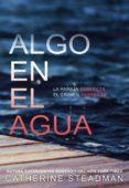 ALGO EN EL AGUA - 9788417390556 - CATHERINE STEADMAN