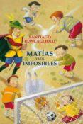 matías y los imposibles-santiago roncagliolo-9788417624156