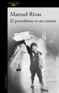 EL PERIODISMO ES UN CUENTO - 9788420403656 - MANUEL RIVAS