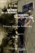 POLITICAS DE LA MEMORIA Y MEMORIAS DE LA POLITICA - 9788420664156 - PALOMA AGUILAR FERNANDEZ