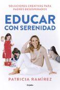 educar con serenidad-patricia ramirez-9788425357756