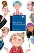 LOS PADRES DE MIS AMIGOS - 9788426384256 - DANIEL MONEDERO