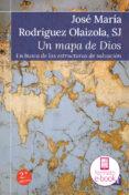 un mapa de dios (ebook)-jose maria rodriguez olaizola-9788429327656