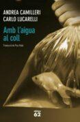 AMB L AIGUA AL COLL - 9788429768756 - ANDREA CAMILLERI