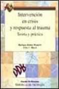 INTERVENCION EN CRISIS Y RESPUESTA AL TRAUMA: TEORIA Y PRACTICA - 9788433015556 - BARBARA RUBIN WAINRIB