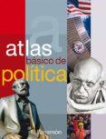 ATLAS BASICO DE POLITICA - 9788434229556 - VV.AA.